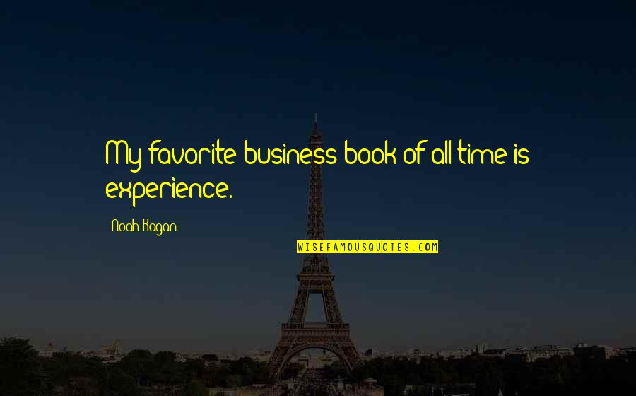 Time Of Quotes By Noah Kagan: My favorite business book of all time is