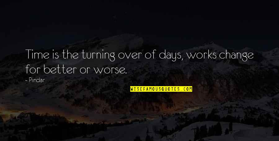Time Of Quotes By Pindar: Time is the turning over of days, works