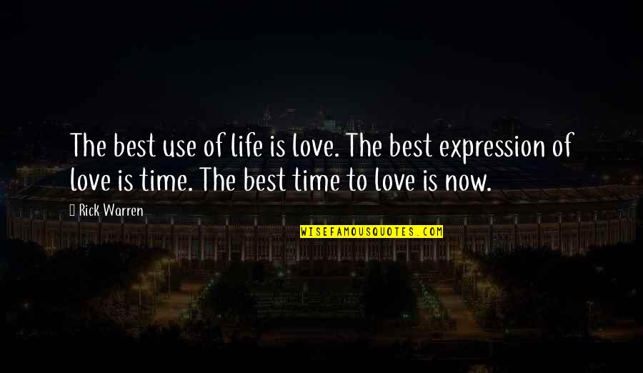 Time Of Quotes By Rick Warren: The best use of life is love. The