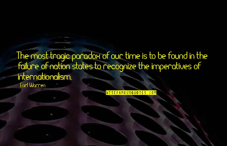 Time Paradox Quotes By Earl Warren: The most tragic paradox of our time is