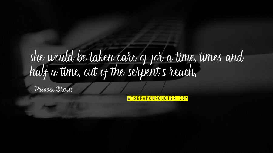 Time Paradox Quotes By Paradox Brown: she would be taken care of for a