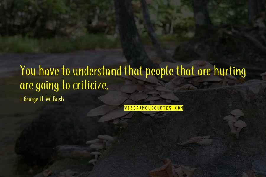 Time Related Short Quotes By George H. W. Bush: You have to understand that people that are