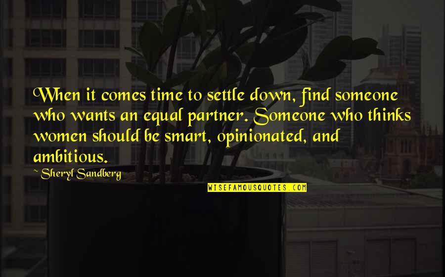 Time Settle Down Quotes By Sheryl Sandberg: When it comes time to settle down, find