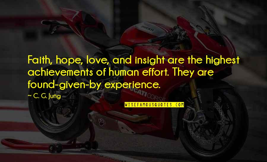 Time Thieves Quotes By C. G. Jung: Faith, hope, love, and insight are the highest