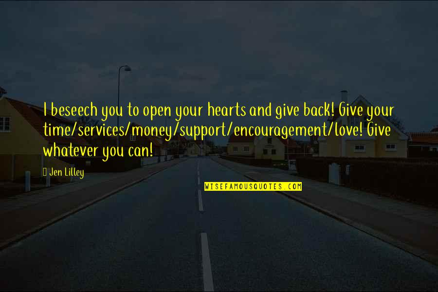 Time To Give Up Love Quotes By Jen Lilley: I beseech you to open your hearts and