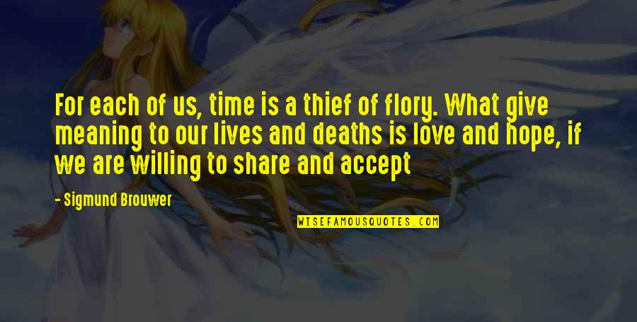 Time To Give Up Love Quotes By Sigmund Brouwer: For each of us, time is a thief