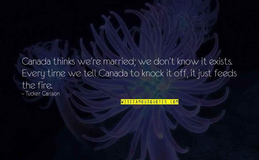 Time To Knock Off Quotes By Tucker Carlson: Canada thinks we're married; we don't know it