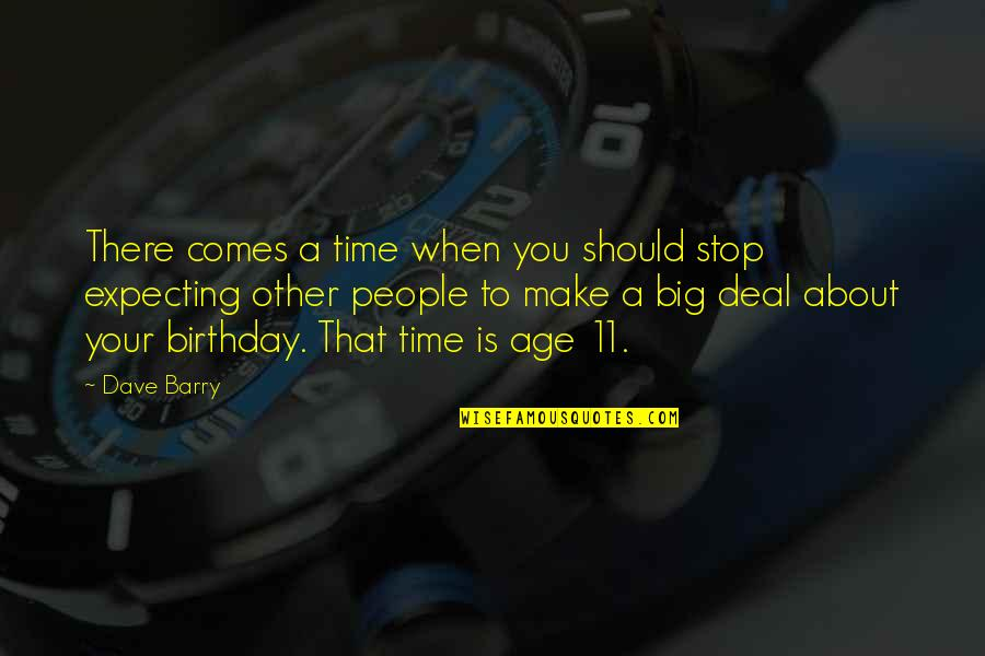 Time To Stop Quotes By Dave Barry: There comes a time when you should stop