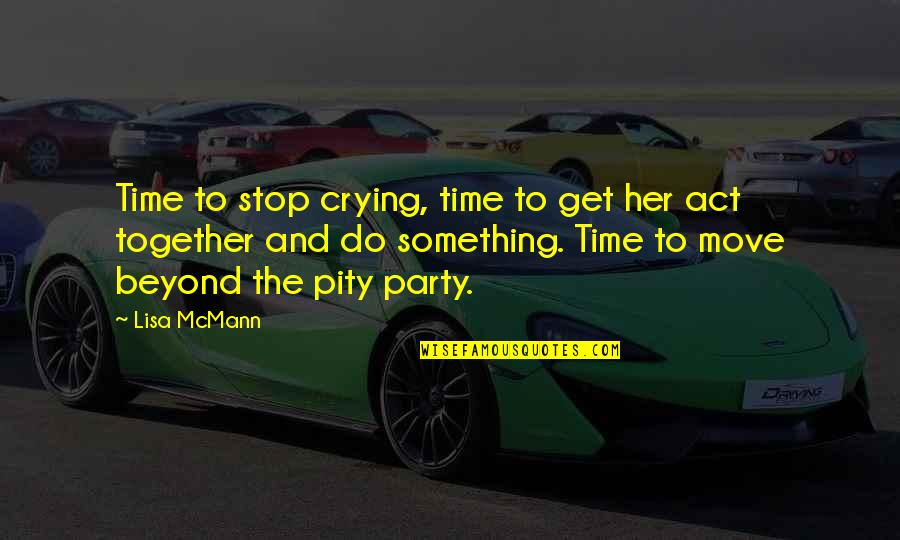 Time To Stop Quotes By Lisa McMann: Time to stop crying, time to get her