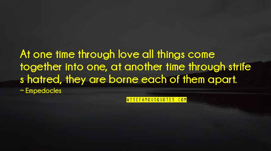 Time Together Love Quotes By Empedocles: At one time through love all things come