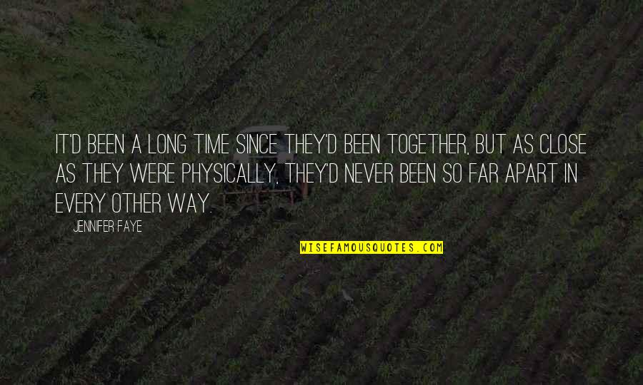 Time Together Love Quotes By Jennifer Faye: It'd been a long time since they'd been