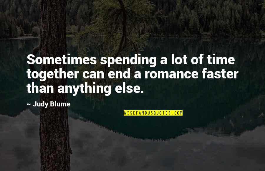 Time Together Love Quotes By Judy Blume: Sometimes spending a lot of time together can