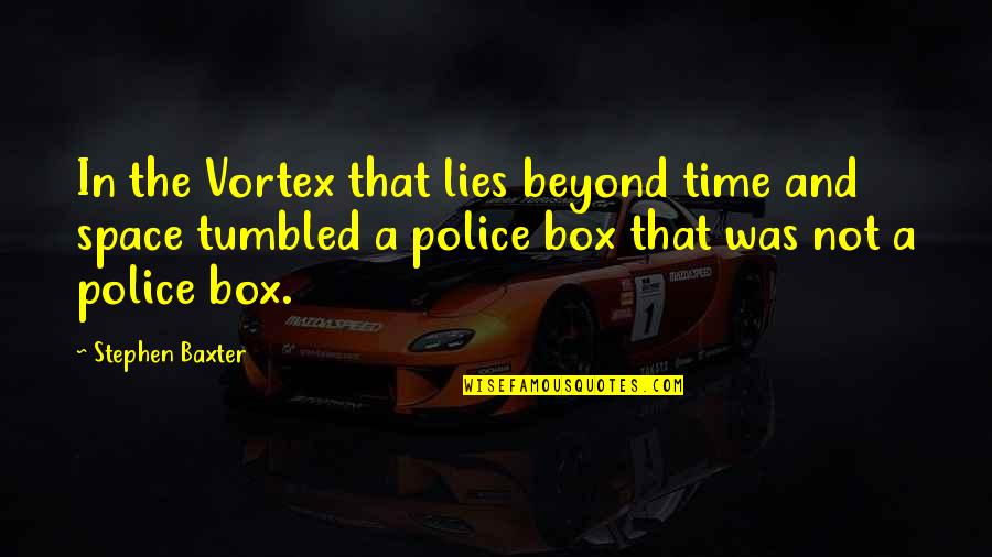 Time Vortex Quotes By Stephen Baxter: In the Vortex that lies beyond time and