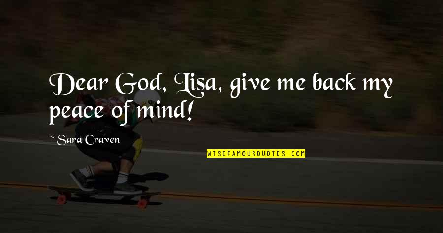 Time Wasters Quotes By Sara Craven: Dear God, Lisa, give me back my peace