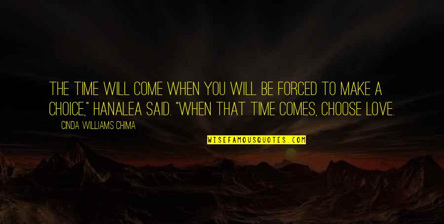 Time Will Come Love Quotes By Cinda Williams Chima: The time will come when you will be