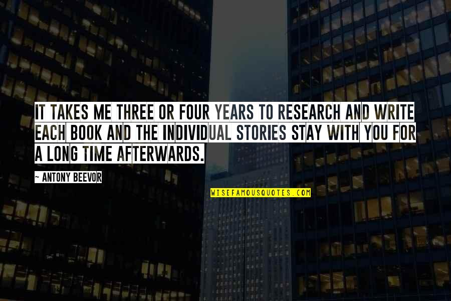 Time With Me Quotes By Antony Beevor: It takes me three or four years to