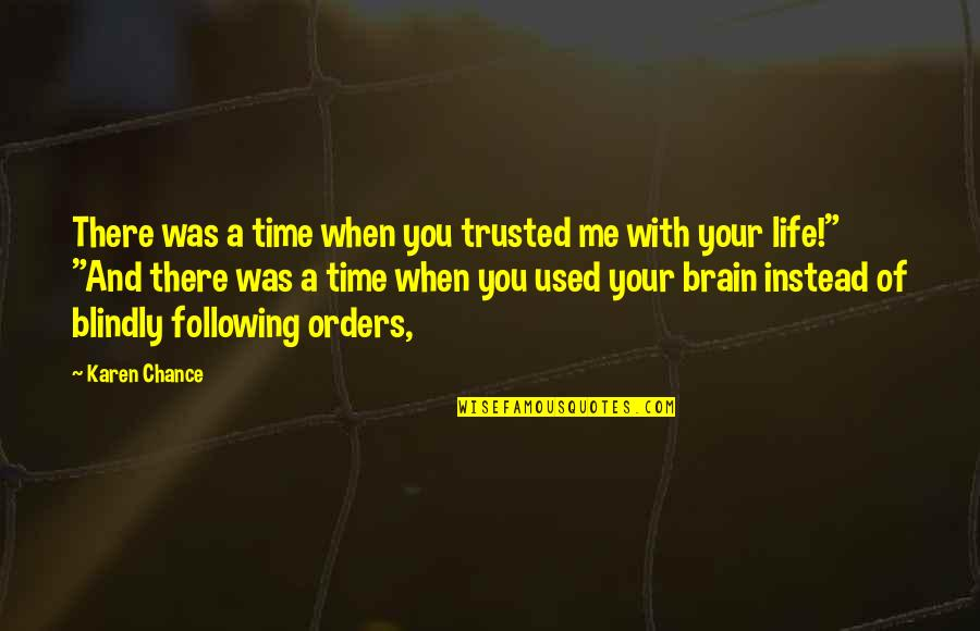 Time With Me Quotes By Karen Chance: There was a time when you trusted me