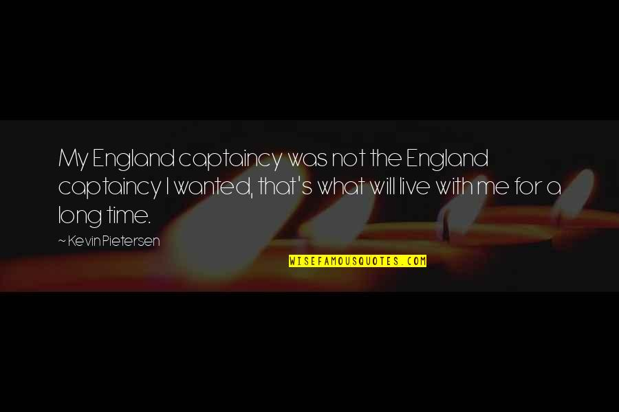 Time With Me Quotes By Kevin Pietersen: My England captaincy was not the England captaincy