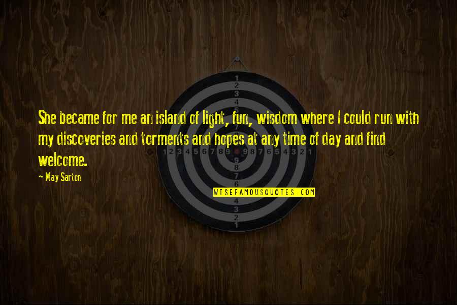 Time With Me Quotes By May Sarton: She became for me an island of light,