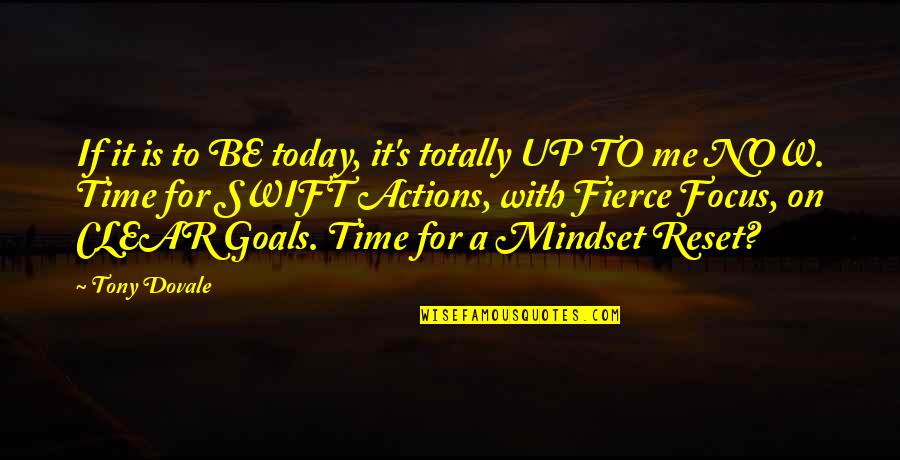 Time With Me Quotes By Tony Dovale: If it is to BE today, it's totally
