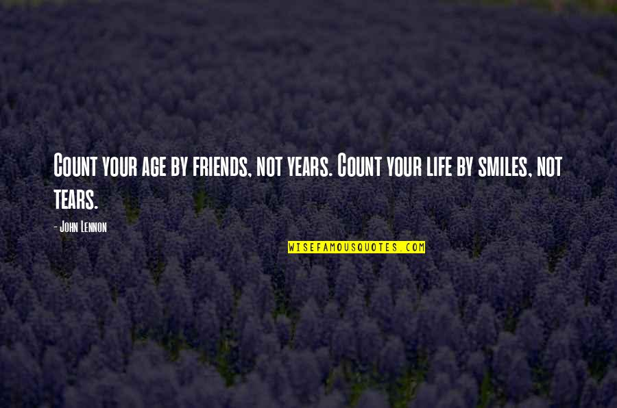 Timelessness Quotes By John Lennon: Count your age by friends, not years. Count