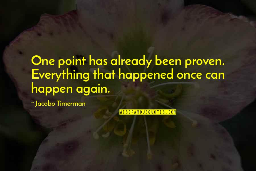 Timerman Quotes By Jacobo Timerman: One point has already been proven. Everything that