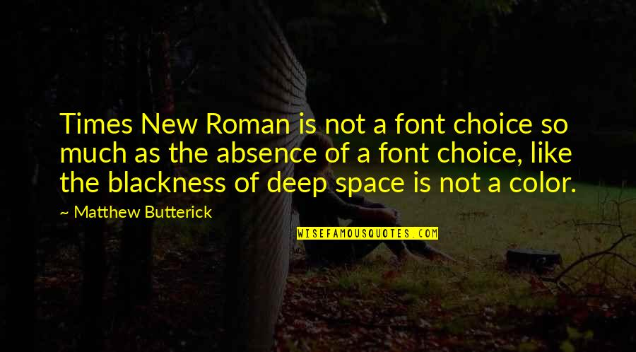 Times New Roman Quotes By Matthew Butterick: Times New Roman is not a font choice