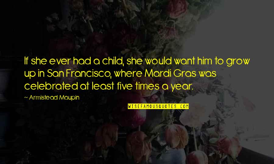 Times Up Quotes By Armistead Maupin: If she ever had a child, she would