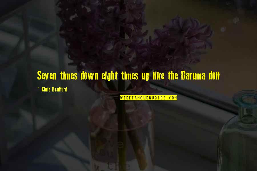 Times Up Quotes By Chris Bradford: Seven times down eight times up like the
