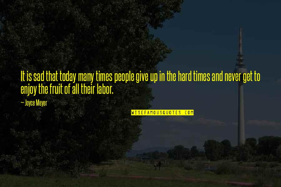 Times Up Quotes By Joyce Meyer: It is sad that today many times people