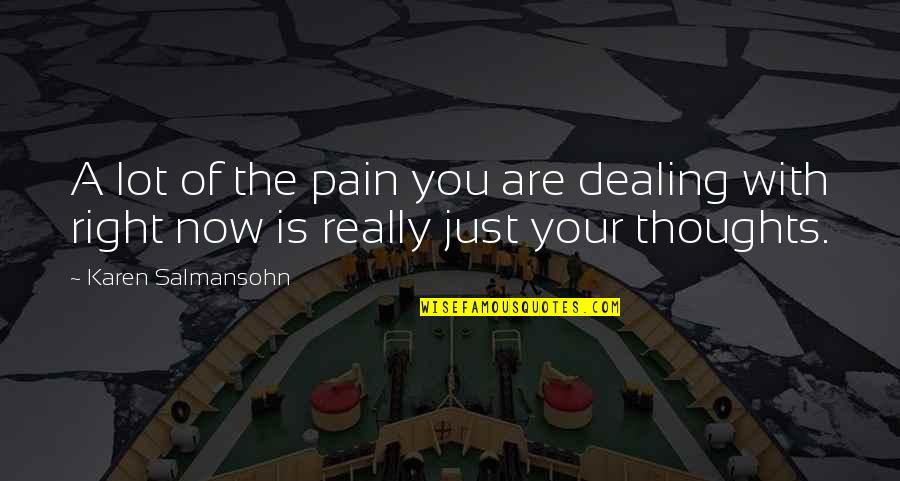 Times Up Quotes By Karen Salmansohn: A lot of the pain you are dealing