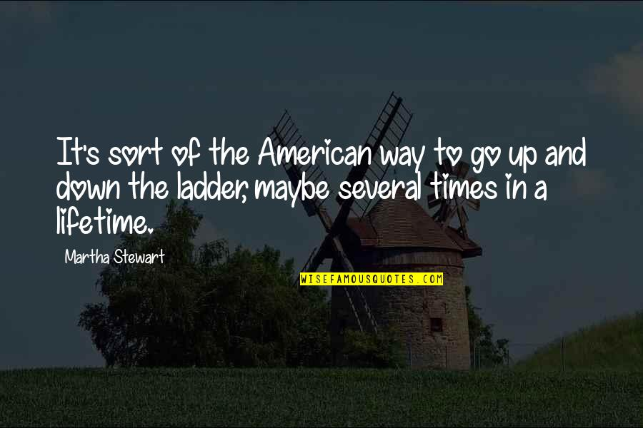 Times Up Quotes By Martha Stewart: It's sort of the American way to go