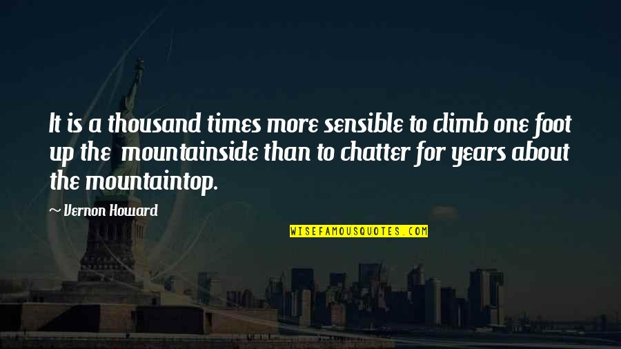 Times Up Quotes By Vernon Howard: It is a thousand times more sensible to