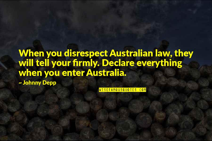 Timesplitters Cortez Quotes By Johnny Depp: When you disrespect Australian law, they will tell