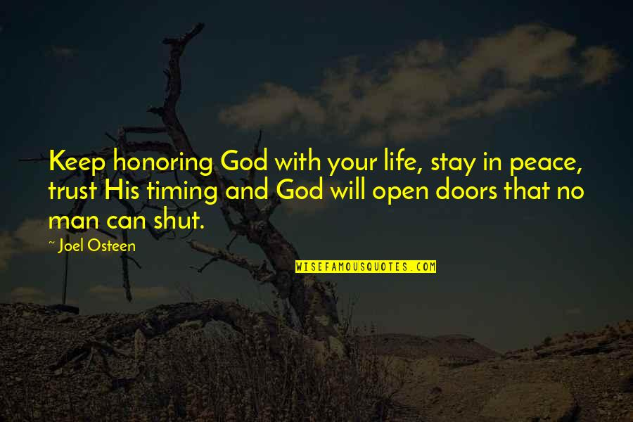 Timing And Life Quotes By Joel Osteen: Keep honoring God with your life, stay in