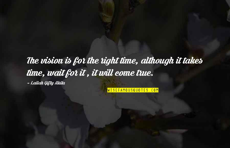 Timing And Life Quotes By Lailah Gifty Akita: The vision is for the right time, although