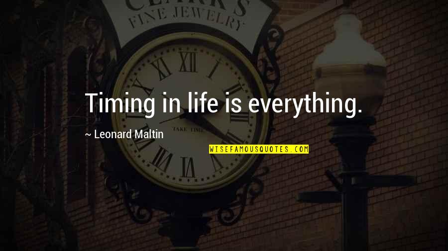 Timing And Life Quotes By Leonard Maltin: Timing in life is everything.
