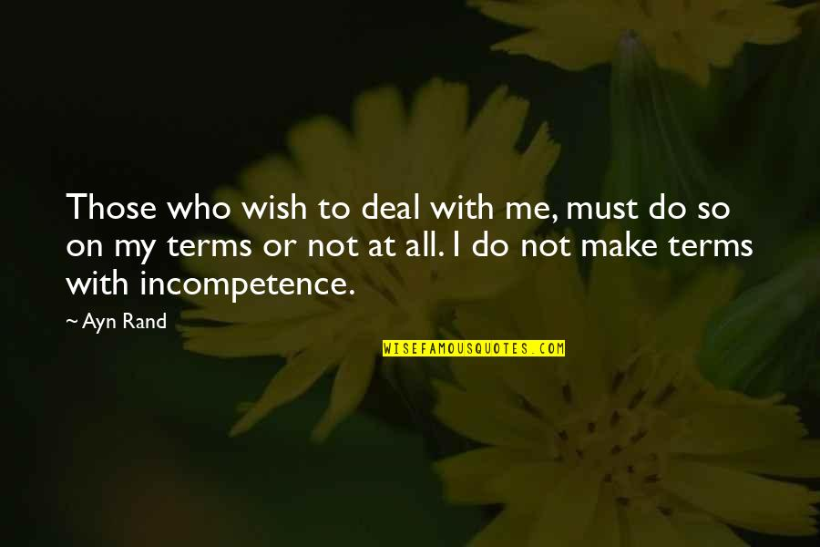 Timon And Pumbaa Love Quotes By Ayn Rand: Those who wish to deal with me, must