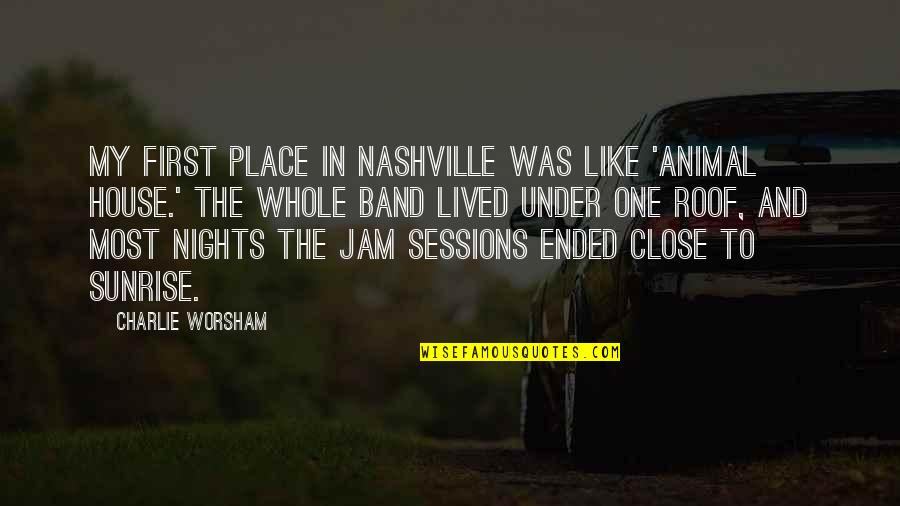 Timothy Joshua Quotes By Charlie Worsham: My first place in Nashville was like 'Animal