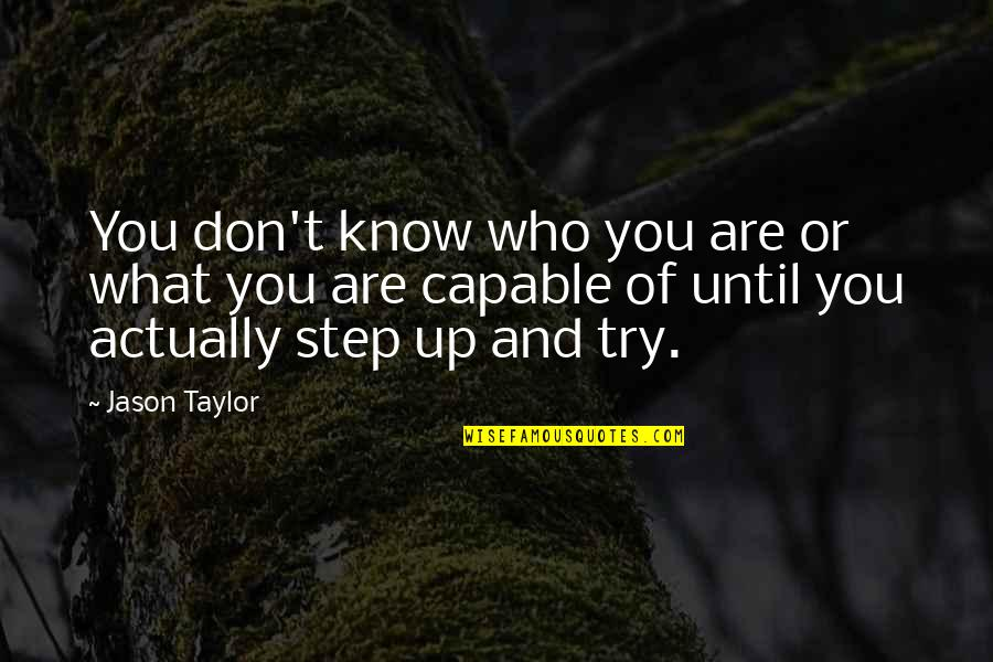 Timothy Radcliffe Quotes By Jason Taylor: You don't know who you are or what