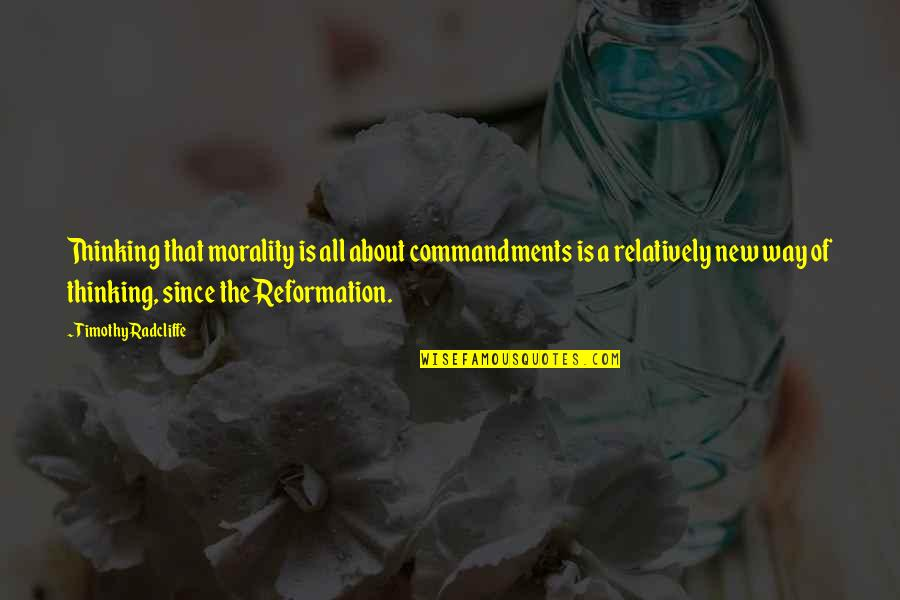Timothy Radcliffe Quotes By Timothy Radcliffe: Thinking that morality is all about commandments is