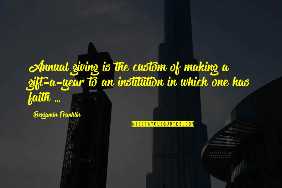 Tinder Bios Quotes By Benjamin Franklin: Annual giving is the custom of making a