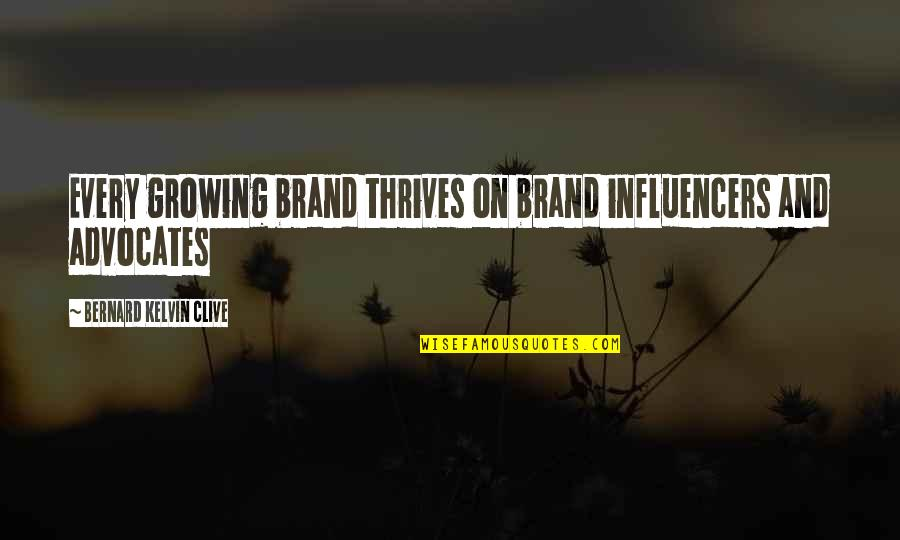 Tinder Bios Quotes By Bernard Kelvin Clive: Every growing brand thrives on brand influencers and
