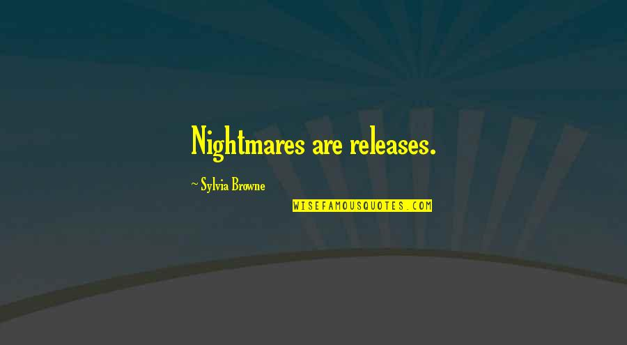 Tiny Tina Dlc Quotes By Sylvia Browne: Nightmares are releases.