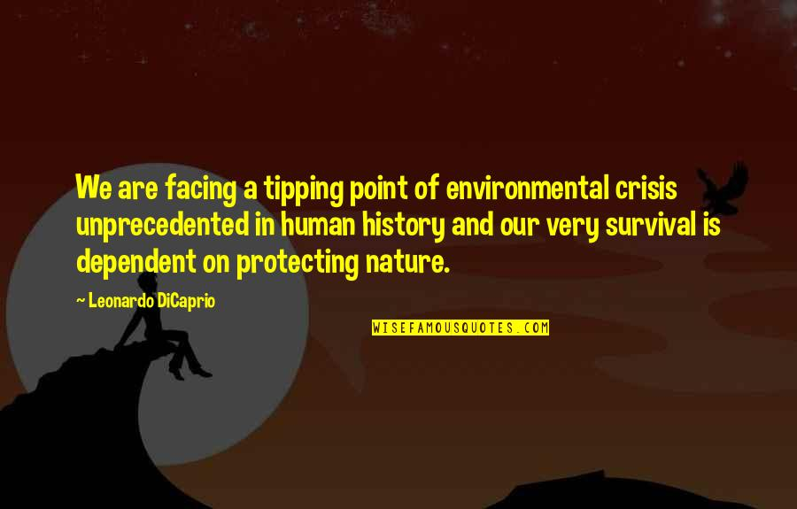Tipping Point Quotes By Leonardo DiCaprio: We are facing a tipping point of environmental