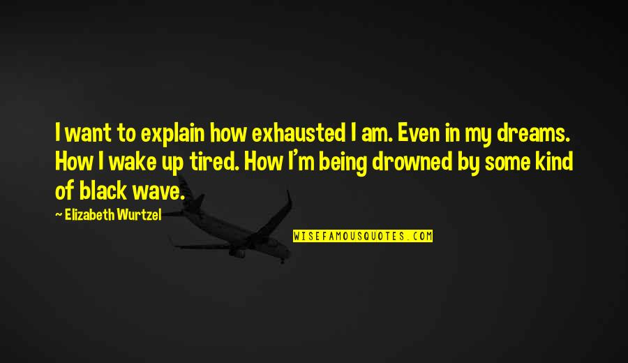 Tired Exhausted Quotes: top 19 famous quotes about Tired