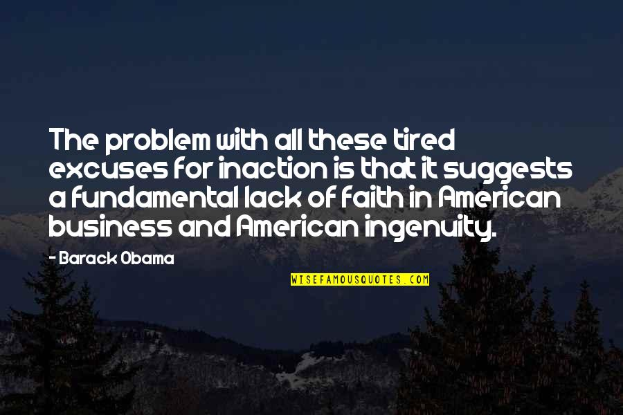 Tired Of It Quotes By Barack Obama: The problem with all these tired excuses for
