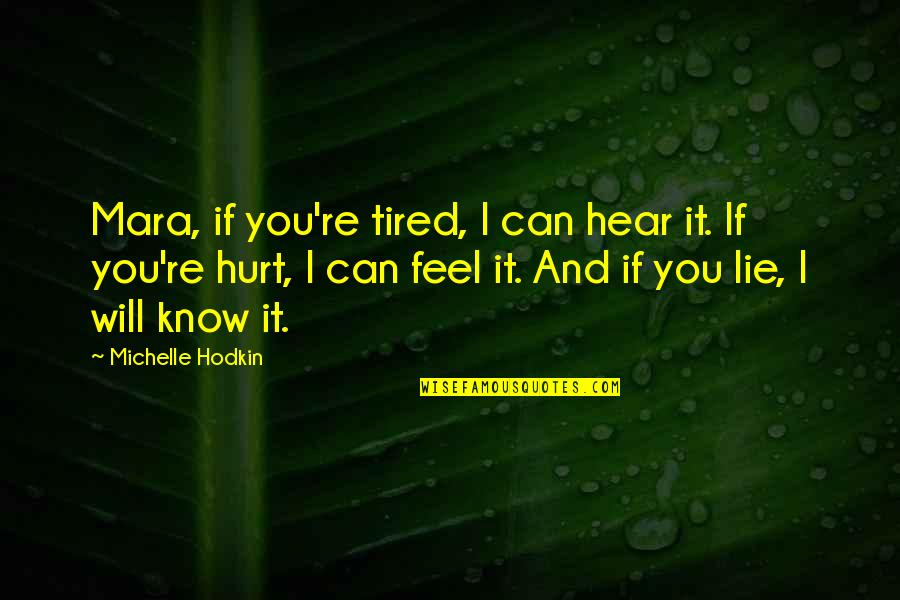 Tired Of It Quotes By Michelle Hodkin: Mara, if you're tired, I can hear it.