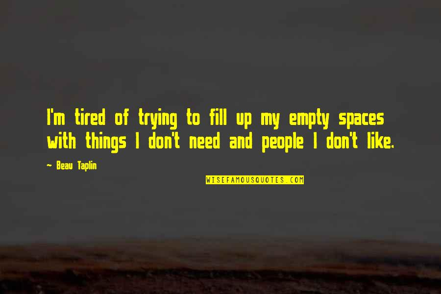 Tired Of Trying Quotes: top 22 famous quotes about Tired Of ...