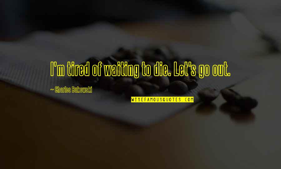 Tired Of Waiting Quotes Top 27 Famous Quotes About Tired Of Waiting